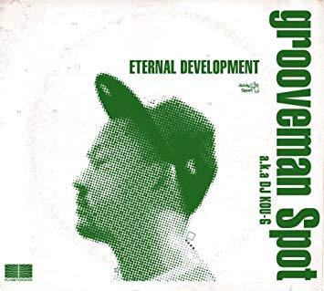 Grooveman Spot / Eternal Development / Something Lake A…