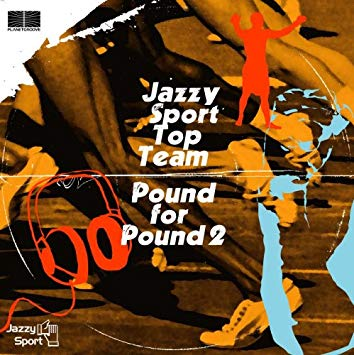 V.A  / Jazzy Sport Top Team Pound For Pound 2 / Ichiaku No Suna