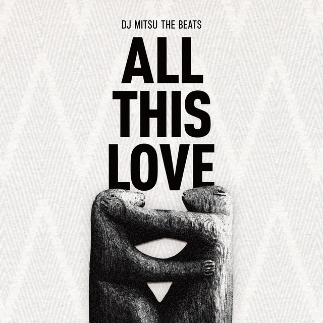 DJ Mitsu the Beats / ALL THIS LOVE